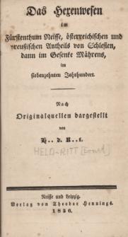 Das Hexenwesen im Fürstenthum Neisse, österreichischen und preussischen Antheils von Schlesien, dann im Gesenke Mährens im siebenzehnten Jahrhundert