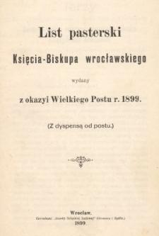 List pasterski Księcia-Biskupa wrocławskiego wydany z okazyi Wielkiego Postu roku 1899 : (Z dyspensą od postu)