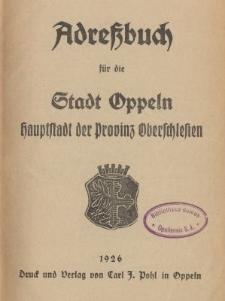 Adressbuch für die Stadt Oppeln Hauptstadt der Provinz Oberschlesien.1926