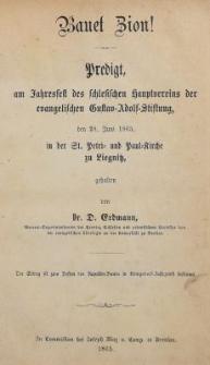 Bauet Zion! : Predigt, am Jahresfest des schlesischen hauptvereins der evangelischen Gustav Adolph Stiftung, den 28. Juni 1865, in der St. Petri und Paul Kirche zu Liegnitz