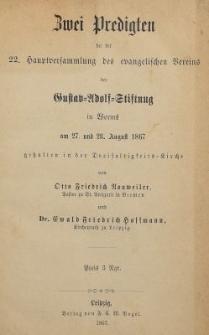 Zwei Predigten bei der 22. Hauptversammlung des evangelischen Vereins der Gustav Adolf Stiftnug in Worms am 27. und 28. August 1867