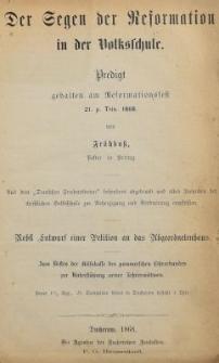 Der Segen der Reformation in der Volksschule : Predigt gehalten am Reformationsfest 21. p. Trin. 1868.
