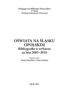 Oświata na Śląsku Opolskim : bibliografia w wyborze za lata 2005-2010