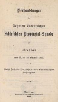 Verhandlungen der Zehnten ordentlichen Schlesischen Provinzial Synode zu Breslau : vom 14. bis 25. October 1902