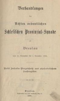 Verhandlungen der Achtel ordentlichen Schlesischen Provinzial Synode zu Breslau : vom 24. November bis 4. December 1896