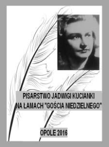 """Pisarstwo Jadwigi Kucianki na łamach """"Gościa Niedzielnego"""""""