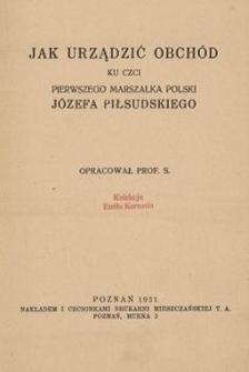 Jak urządzić obchód ku czci pierwszego marszałka Polski Józefa Piłsudskiego